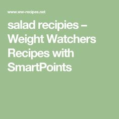 salad recipies – Weight Watchers Recipes with SmartPoints