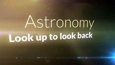 Astronomy - Look up to look back - video dailymotion Planet Earth, Looking Back, Astronomy, Did You Know, Searching, Planets, That Look, Sky, Stars