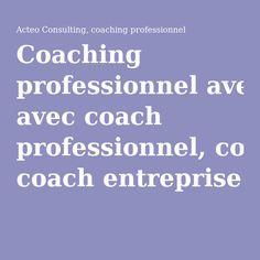 Coaching professionnel avec coach professionnel, coach entreprise