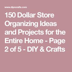 150 Dollar Store Organizing Ideas and Projects for the Entire Home - Page 2 of 5 - DIY & Crafts