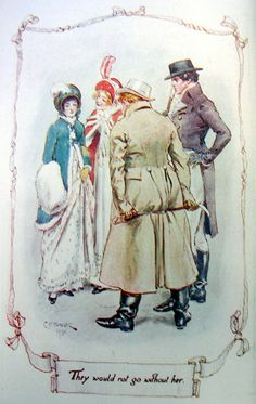 """""""They would not go without her..."""" Watercolor illustration for Jane Austen's """"Northanger Abbey"""" by C.E. Brock."""