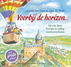 Arend van Dam - Voorbij de horizon || Van Holkema  Warendorf 2012, 160 pagina's || Bora woont in Albanië. En Juli woont in Andorra en Valerie en Veerle in België... en zo reis je met tientallen kinderen heel Europa door. Elk kind vertelt wat er bijzonder is aan zijn of haar land. Je gaat van Portugal naar Polen, van Litouwen naar Luxemburg en van Noorwegen naar... Nederland! || http://www.bol.com/nl/p/voorbij-de-horizon/9200000002229840/