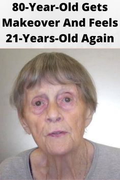 80-#Year-Old Gets #Makeover And Feels 21-#Years-Old #Again