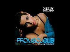 Nelly Furtado Feat. Timberland Promiscious