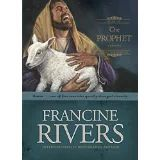 Few modern people understand a prophet. The book The Prophet: Amos by Francine Rivers