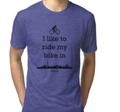 I like to ride my bike in Berlin Mens Tee Shirts, T Shirts For Women, Motivational Verses, Tee Shirt Homme, Funny Phrases, T Shirts With Sayings, Long Hoodie, Bible Verses, Classic T Shirts