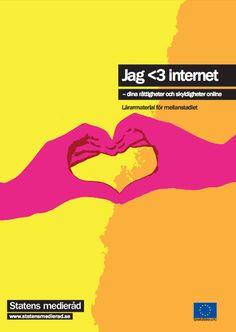 Jag <3 internet – dina rättigheter och skyldigheter online. Lärarmaterial för mellanstadiet. Reviderad version.