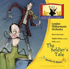 Stravinsky's greatest work for narrator and orchestra.  It is the story of a soldier, on leave from the army, who trades his old violin for a magic book that can tell the future and make him rich.  He soon discovers, however, that he has made a deal with the devil and that money does not bring happiness.