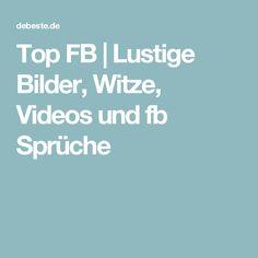Top FB | Lustige Bilder, Witze, Videos und fb Sprüche