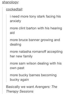 Please? ~As a matter of fact, yes. Avengers therapy sounds like something I'd watch a billion times.