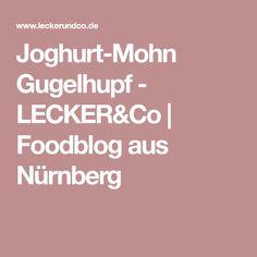 Joghurt-Mohn Gugelhupf - LECKER&Co | Foodblog aus Nürnberg