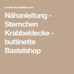 Nähanleitung - Sternchen Krabbeldecke - buttinette Bastelshop
