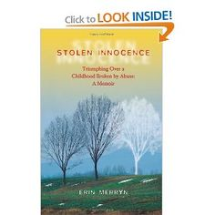 Stolen Innocence: Triumphing Over a Childhood Broken by Abuse: A Memoir Tell Her, To Tell, Memoirs, Love Her, Childhood, Reading, Panic Attacks, Books, Biography