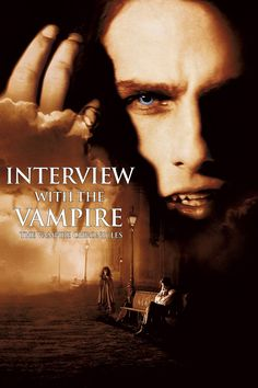 Interview With The Vampire... This Might Be My Favorite As Well :3
