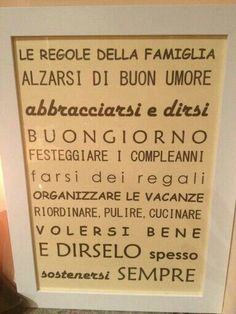 Regole della famiglia (Rules of the Family) Wake up in a good mood. Hug each other and say good morning. Love Words, Beautiful Words, Autogenic Training, My Life Style, Magic Words, Family Love, Quotations, Best Quotes, Mindfulness