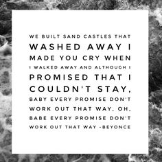 """Beyonce """"Sandcastles"""" Beyonce Lyrics, Beyonce Quotes, Find Quotes, Life Quotes To Live By, Song Lyric Quotes, Music Lyrics, Sales Quotes, Startup Quotes, Music"""