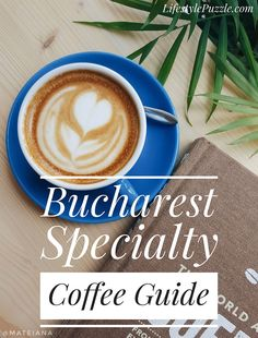Bucharest Coffee Guide