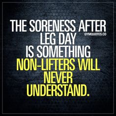 The #soreness after #legday is something non-lifters will never understand. They. Will. Never. Understand. #gymlife #gymaddict #gymquotes #legdayproblems