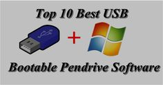 The list of best USB Bootable Pendrive Software is here, 2017 is here and the top best software for making USB bootable.