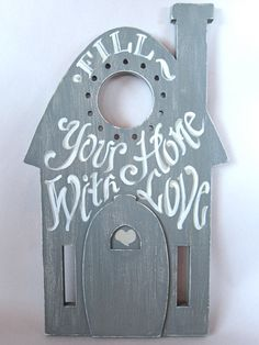 Fill Your Home With Love Plaque by kijsa