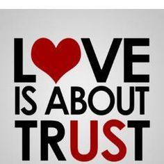 LOve is about trust.. :*