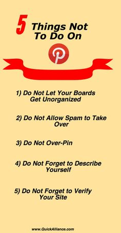 5 things not to do on pinterest http://www.quickalliance.com/5-things-not-to-do-on-pinterest/