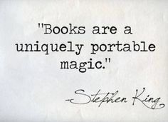 11a: Books are truly magical. Inside them are totally different worlds and friends and foes. Books are a way to escape reality and go and live in another world for a few hours.