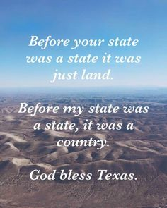 THIS IS TRUE! IT WAS KNOWN AS THE REPUBLIC OF TEXAS.