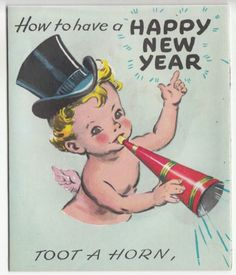 'How to have a Happy New Year - TOOT A HORN.  <> (baby New Year, vintage card)
