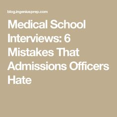 Medical School Interviews: 6 Common Mistakes That Admissions Officers Hate Medical Students, Nursing Students, Nursing Schools, Getting Into Medical School, Medical School Interview, Pharmacy School, School Application, School Admissions, Med Student