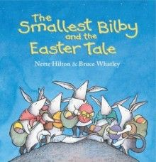 The Smallest Bilby and the Easter Tale, reviewed by Susan Stephenson on the Book chook site. A lovely choice for Easter.
