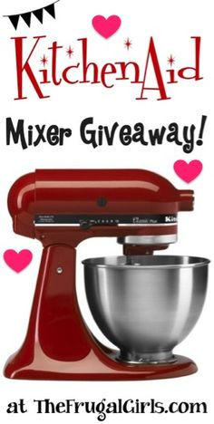 Frugal Girls Giveaway: Win a Pretty Red Kitchenaid Mixer! ~ at TheFrugalGirls.com #giveaways #mixers #thefrugalgirls