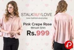 StalkBuyLove is offering Pink Crepe Rose Minuet Shirt Just Rs.999. Women's #fashion #shirt made with polyester crepe, Button fastening placket at front, Gathers at front and back, Loose fit, Unlined.  http://www.paisebachaoindia.com/pink-crepe-rose-minuet-shirt-just-rs-999-stalkbuylove/