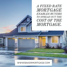 A Fixed Rate Mortgage enables buyers to spread out the cost of paying for a mortgage by making smaller, predictable payments over a long period of time.