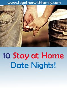 10 Date Nights you can have at home!!  These are great if  you have young children and getting sitters is difficult!