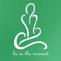be in the moment... in the NOW...  www.mindfulmuscle.com
