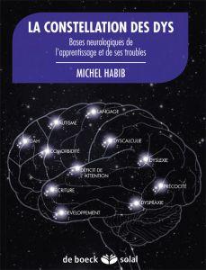 La constellation des Dys. Bases neurologiques de l'apprentissage et de ses troubles, du Dr Michel Habib