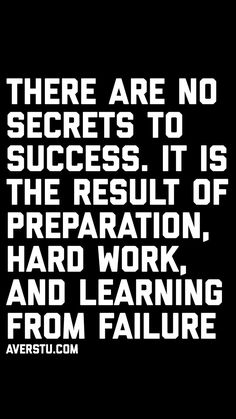 There are no secrets to success. It is the result of preparation, hard work, and learning from failure. Encouragement Quotes, Wisdom Quotes, Me Quotes, Motivational Quotes, Inspirational Quotes, Couple Quotes, Work Quotes, Great Quotes, Quotes To Live By