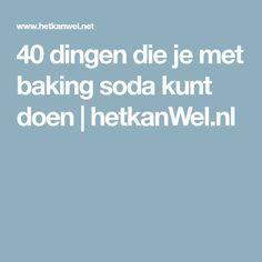 40 dingen die je met baking soda kunt doen   hetkanWel.nl