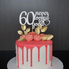 Any Age 60th Birthday Cake Topper 60 Never Looked So Good