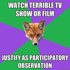 Watch terrible TV show or film...Anthropology Major Fox