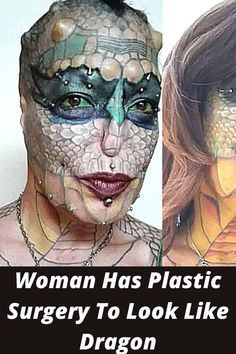 But when most people say they are transgender, they mean they identify with the opposite gender of their birth sex. One woman has deemed herself a trans-species. Instead of identifying with or changing her body to look like a different gender, she is changing it to make her look like a different species: a reptile, to be exact.