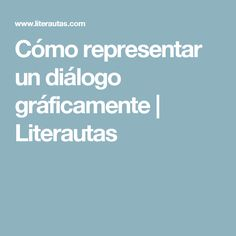 Cómo representar un diálogo gráficamente | Literautas