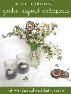 Use garden clippings, mason jars, cut, branch slices, and dirt (yes, dirt!) to create these no cost, do-it-yourself garden inspired centerpieces.