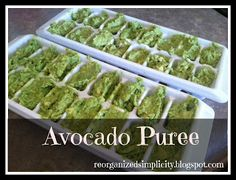 Reorganized Simplicity: Homemade Baby Food Stage 1: Avocados