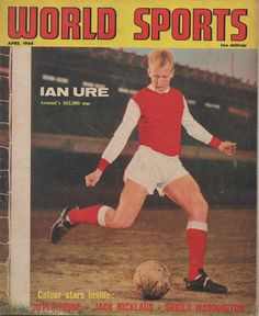 Ian Ure, Arsenal's £62,000 signing from Dundee on the cover of the April 1964 issue of World Sports magazine.