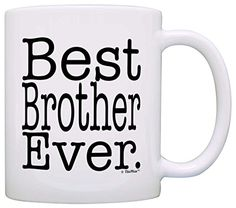 Gift for Brother Best Brother Ever Birthday Gift for Sibling Gift Coffee Mug Tea Cup White >>> Want to know more, click on the image.
