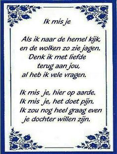 'I miss you' Mother In Heaven, I Love My Mother, Love You Mom, Mothers Love, I Miss My Dad, I Miss You, Loosing Someone, Dutch Words, Memorial Poems