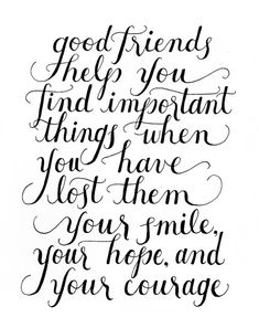 57 Best Friendship Quotes to Enriched Your Life 033 - Friends Valentines Quotes, Great Friends Quotes, Quotes About Moving On From Friends, Best Friend Quotes, Friends Wedding Quotes, Thank You Friend Quotes, Sister Friend Quotes, True Friends, Brush Script