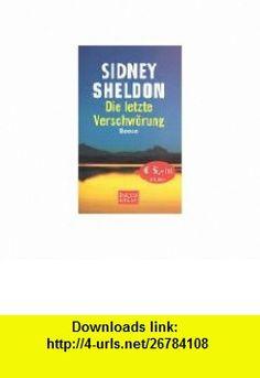 Die letzte Verschw�rung. (9783442553044) Sidney Sheldon , ISBN-10: 3442553040  , ISBN-13: 978-3442553044 ,  , tutorials , pdf , ebook , torrent , downloads , rapidshare , filesonic , hotfile , megaupload , fileserve